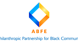 ABFE: A Philanthropic Partnership for Black Communities